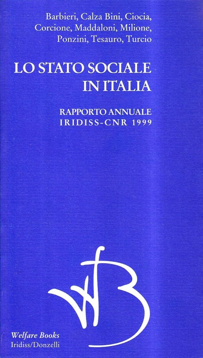 Lo stato sociale in Italia 1999. Rapporto annuale Iridiss-Cnr