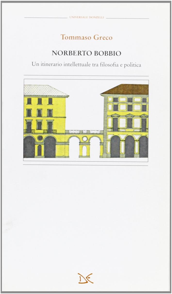 Norberto Bobbio. Un itinerario intellettuale tra filosofia e politica.