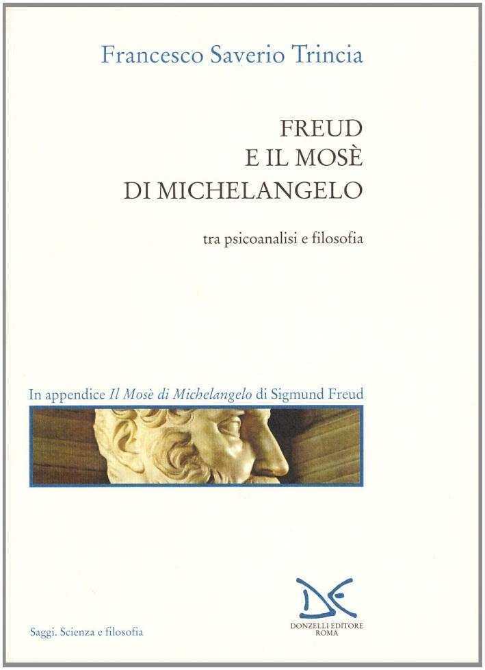 Freud e il Mosè di Michelangelo. Tra psicoanalisi e filosofia