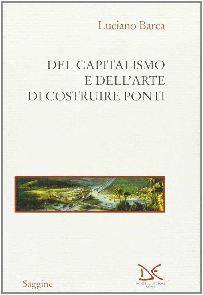 Del capitalismo e dell'arte di costruire ponti