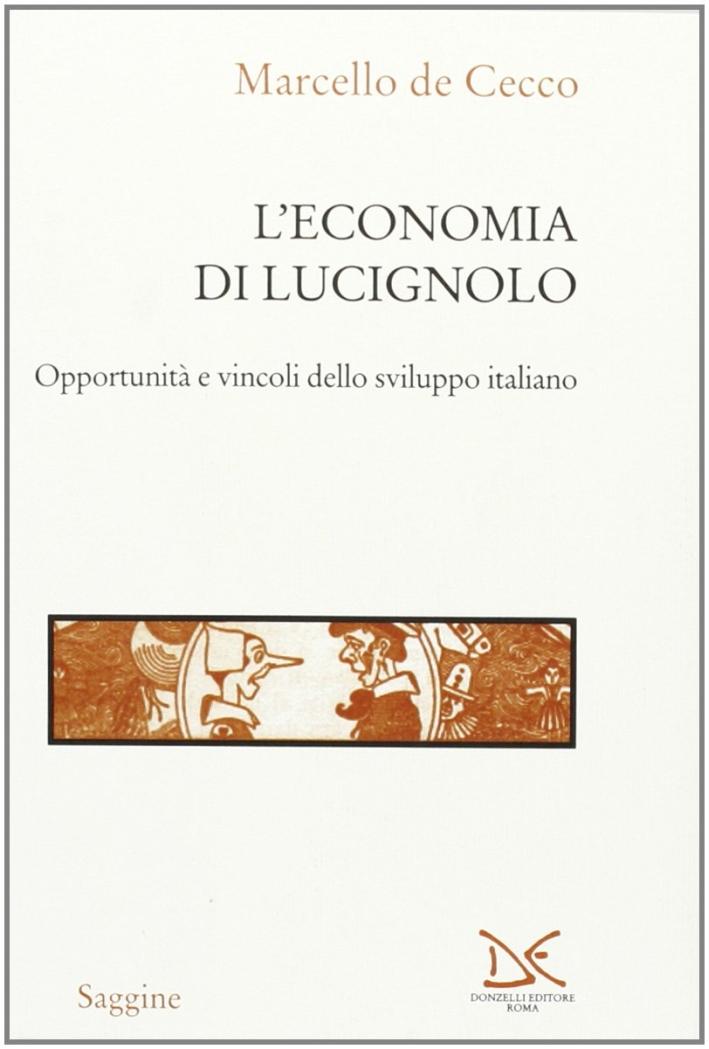 L'economia di Lucignolo. Opportunità e vincoli dello sviluppo italiano.