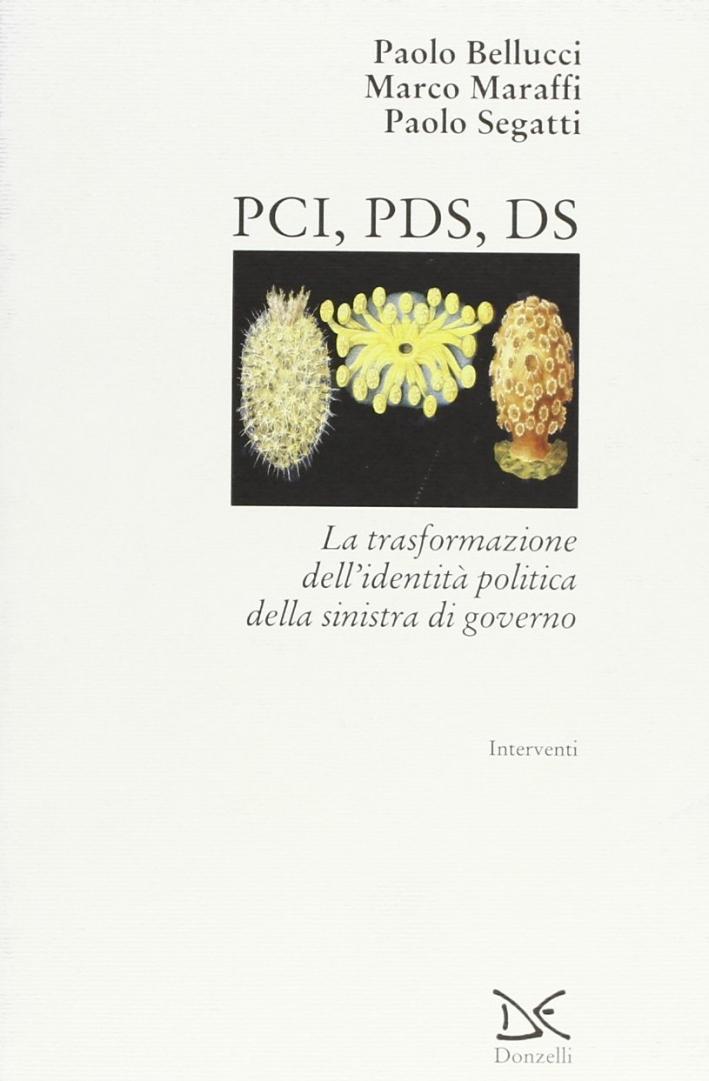 PCI, PDS, DS. La trasformazione dell'identità politica della sinistra di governo.