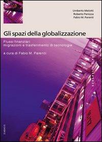 Gli spazi della globalizzazione. Migrazioni, flussi finanziari e trasferimento di tecnologie