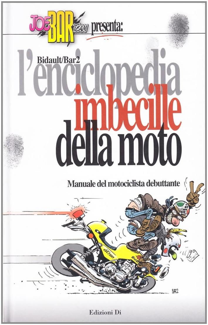 L'enciclopedia imbecille della moto.