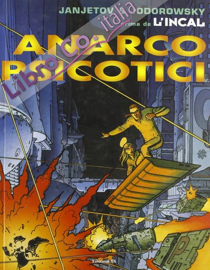 Anarcopsicotici. Prima de L'Incal. Vol. 4