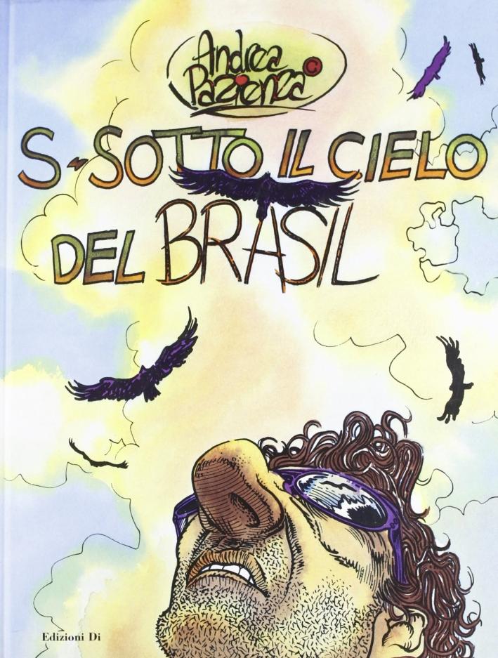 Sotto il cielo del Brasil.