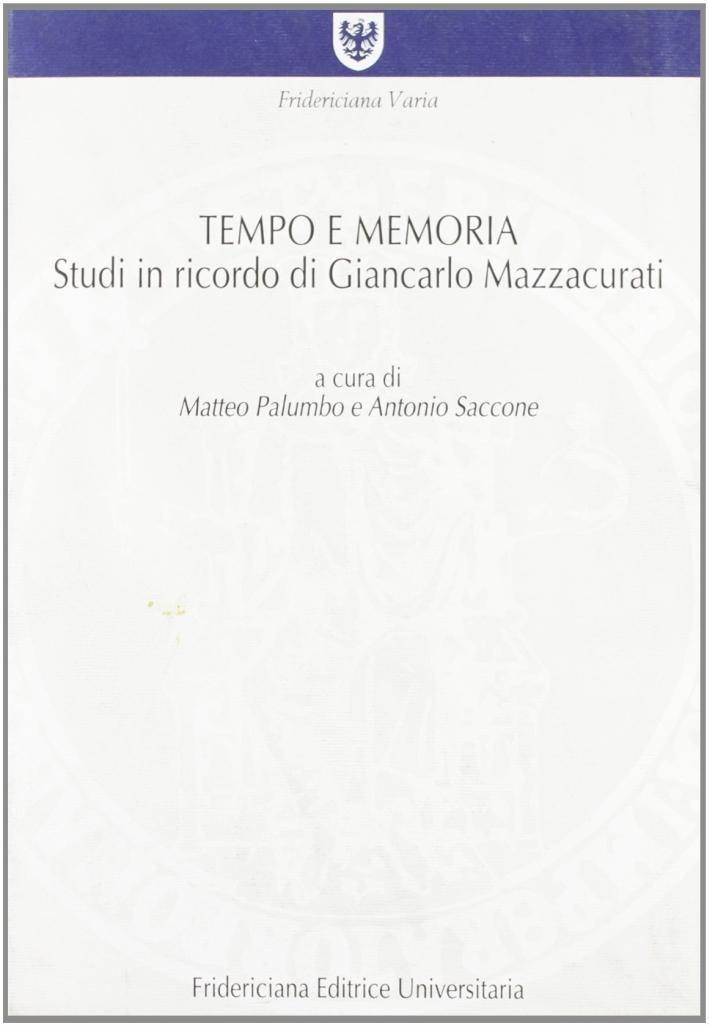 Tempo e memoria. Studi in ricordo di Giancarlo Mazzacurati