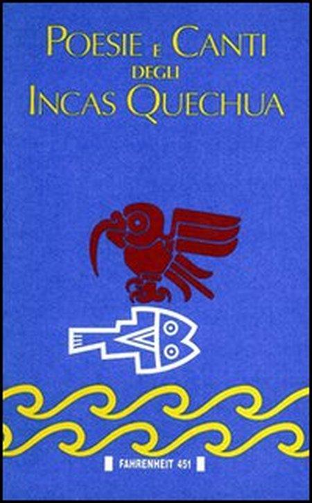 Poesie e canti degli incas quechua.