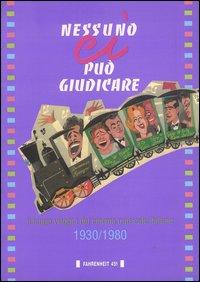 Nessuno ci può giudicare. Il lungo viaggio del cinema musicale italiano (1930-1980).
