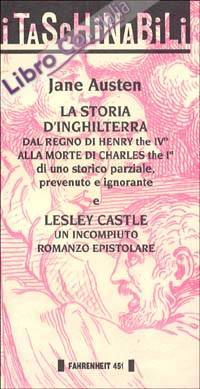 La Storia d'Inghilterra dal Regno di Henry the Ivth alla Morte di Charles the Ist-Lesley Castle. Un Incompiuto Romanzo Epistolare