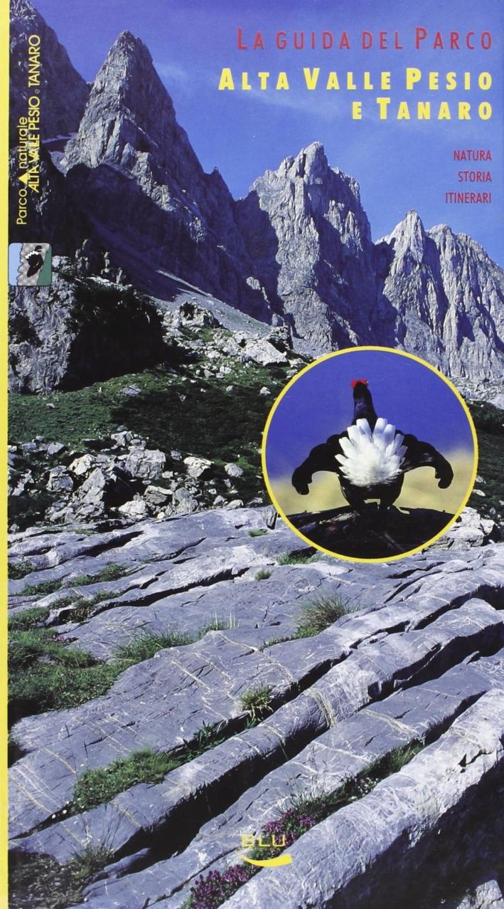 La guida del parco alta valle Pesio e Tanaro. Natura, storia, itinerari.