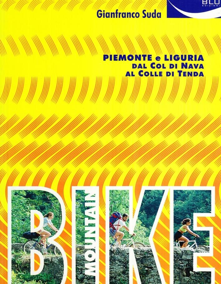 Mountain bike. Piemonte e Liguria dal col di Nava al colle di Tenda