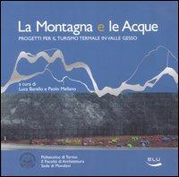 La montagna e le acque. Progetti per il turismo termale in valle Gesso