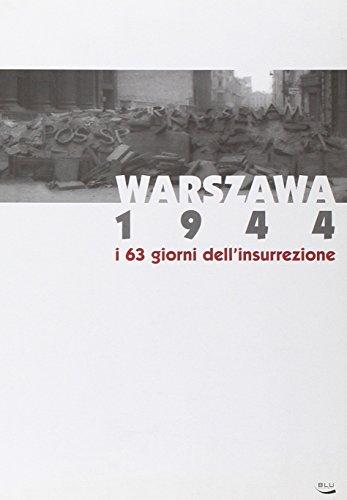 Warszawa 1944. I 63 giorni dell'insurrezione. Catalogo della mostra (Torino, 3 dicembre 2004-20 marzo 2005).