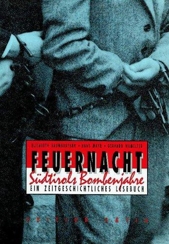 Feuernacht. Südtirols Bombenjahre. Ein zeitgeschichtliches Lesebuch.