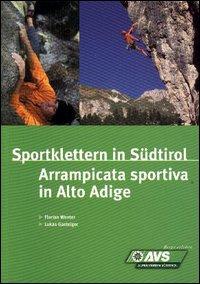 Sportklettern in Südtirol-Arrampicata sportiva in Alto Adige.