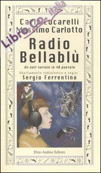 Radio Bellablù. Un noir seriale in 40 puntate.