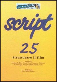Script. Vol. 25: Strutturare il film