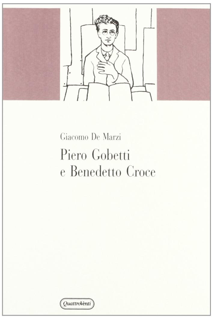 Piero Gobetti e Benedetto Croce.