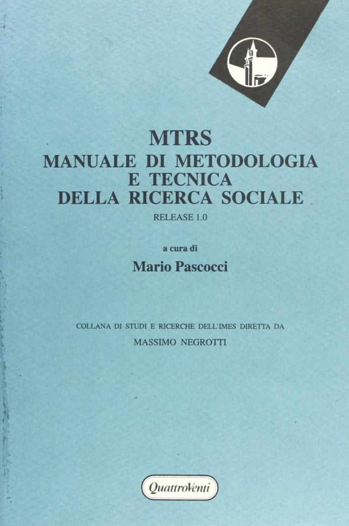 MTRS. Manuale di metodologia e tecnica della ricerca sociale. Release 1.0.