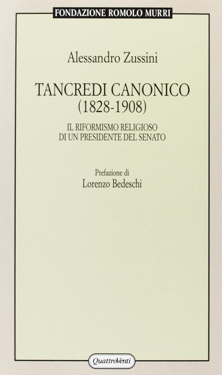 Tancredi Canonico (1828-1908). Il riformismo religioso di un Presidente del Senato.