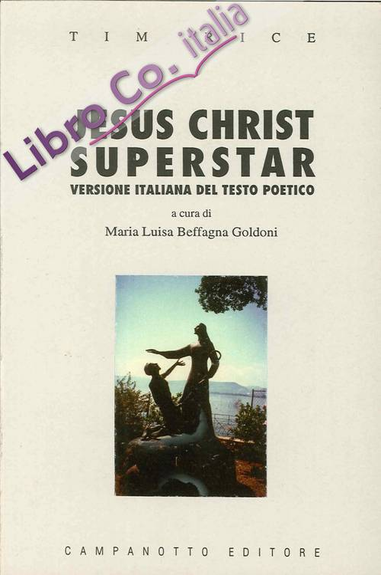 Jesus Christ superstar. Testo poetico di Tim Rice.