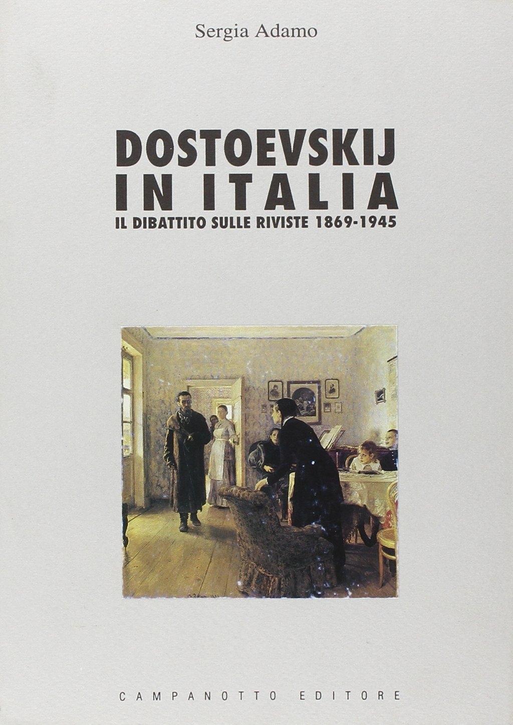 Dostoevskij in Italia. Il dibattito sulle riviste (1869-1945).
