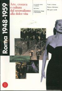 Roma 1948-1959. Arte, cronaca e cultura.