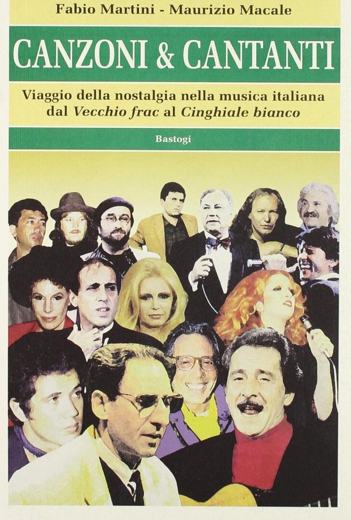 Canzoni & Cantanti. Viaggio della Nostalgia nella Musica Italiana dal