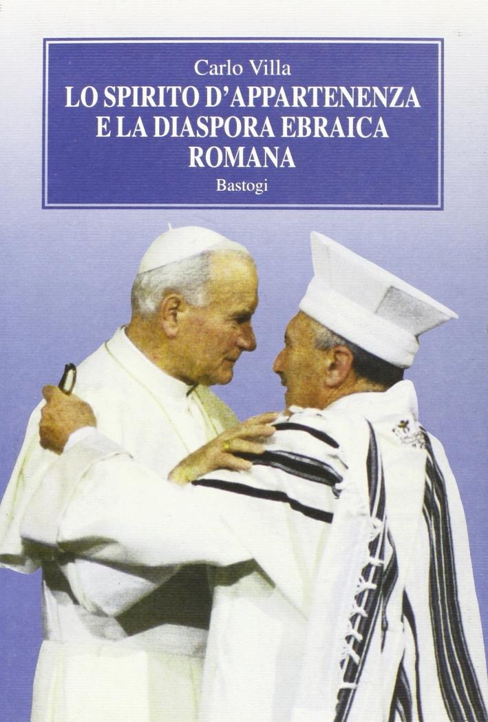 Lo spirito di appartenenza e la diaspora ebraica romana.
