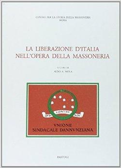 La liberazione d'Italia nell'opera della massoneria
