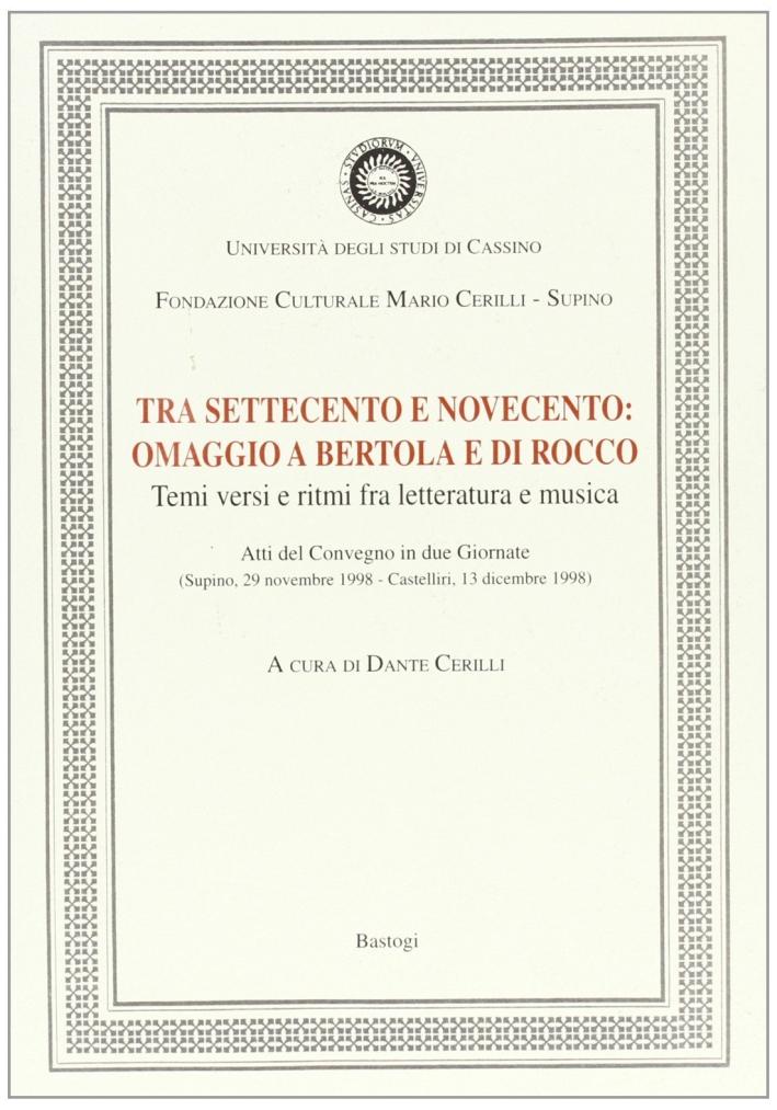 Tra '700 e '900. Omaggio a Bertola e Di Rocco. Temi, versi e ritmi fra letteratura e musica.