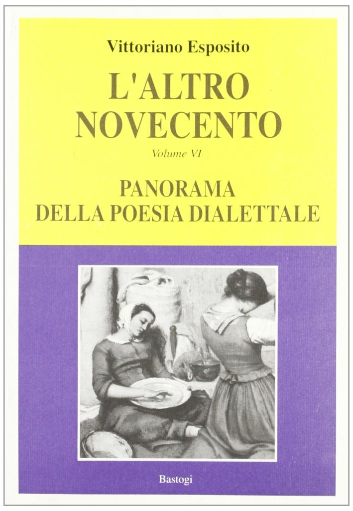 L'altro Novecento. Vol. 6: Panorama della poesia dialettale.