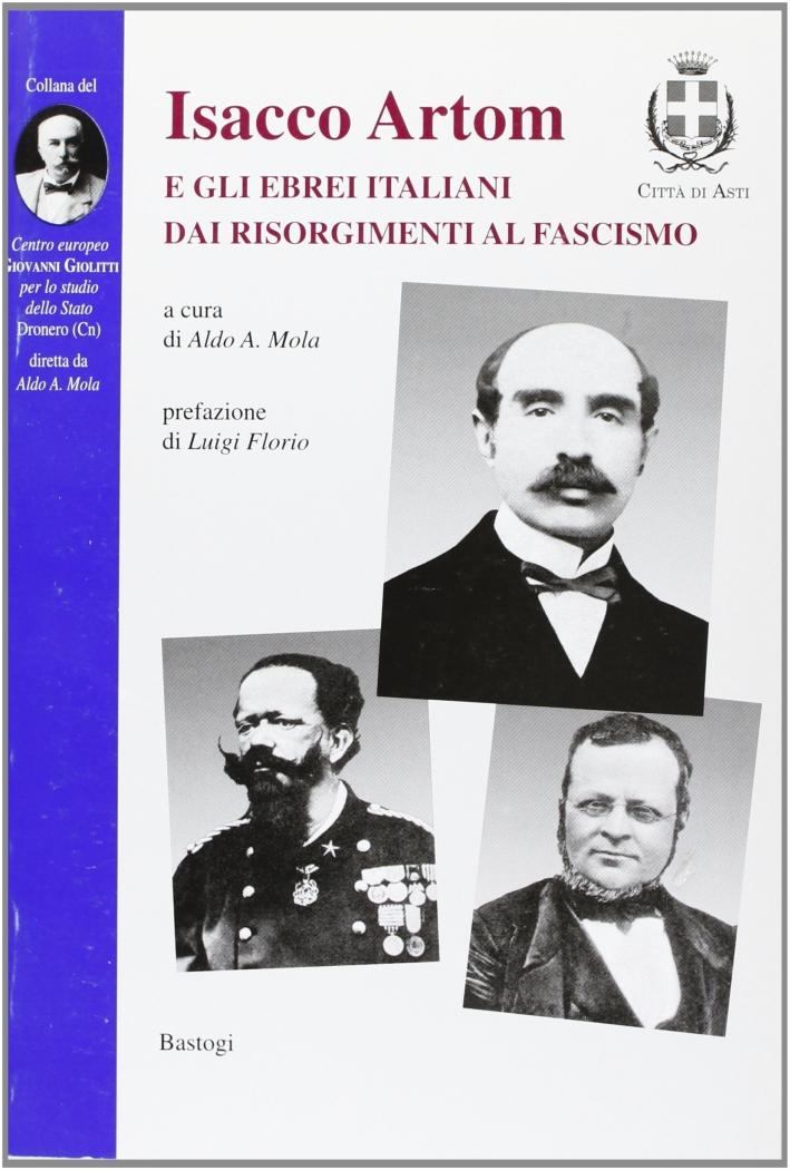 Isacco Artom e gli ebrei italiani dai risorgimenti al fascismo