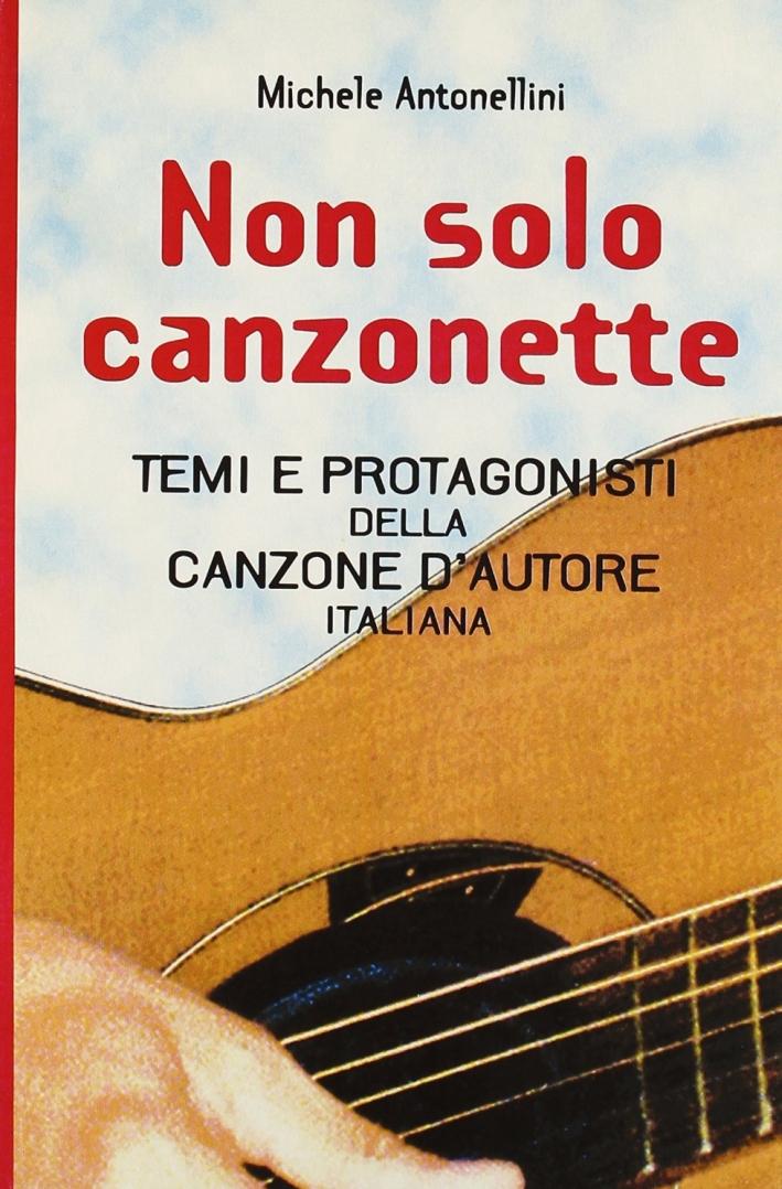 Non solo canzonette. Temi e protagonisti della canzone d'autore italiana.