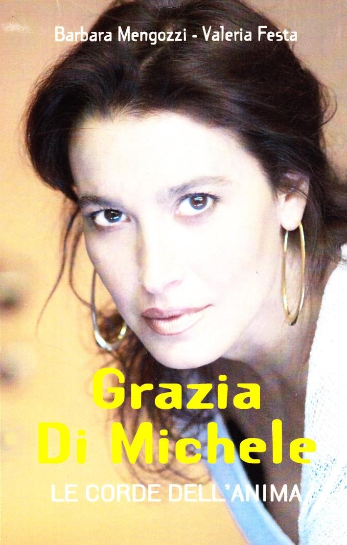 Grazia di Michele. Le Corde dell'Anima. con CD Audio.