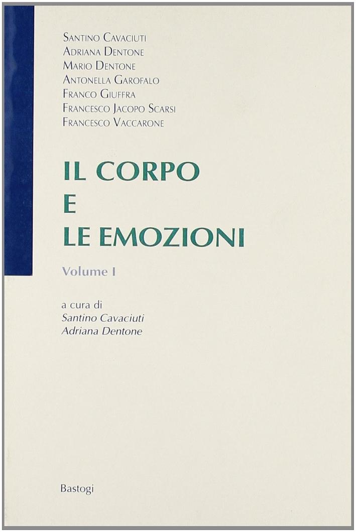 Il corpo e le emozioni. Vol. 1