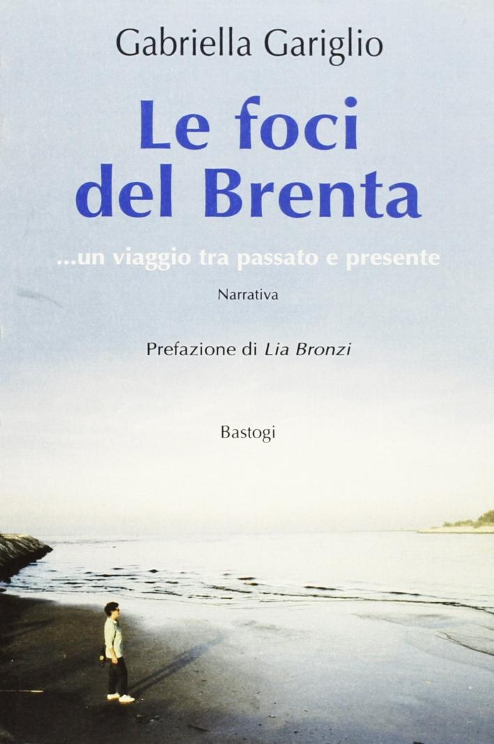 Le foci del Brenta... Un viaggio tra passato e presente.