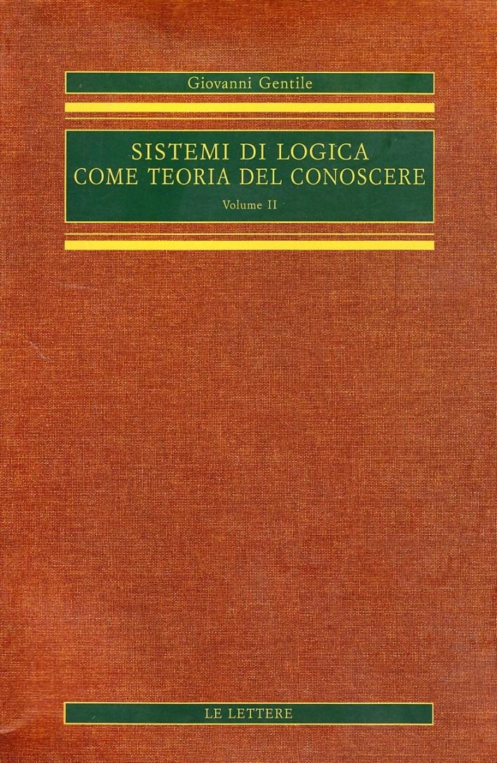 Sistemi di logica come teoria del conoscere. Vol. 2.