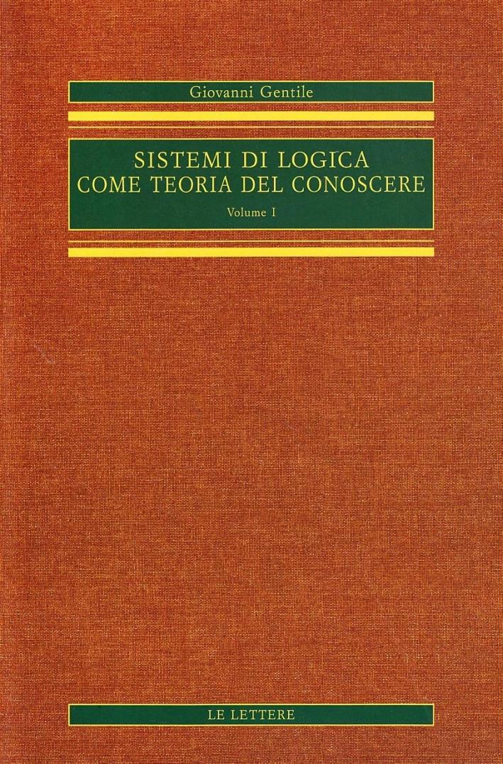 Sistemi di Logica Come Teoria del Conoscere. Vol. 1