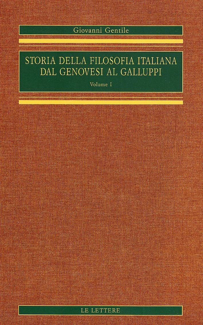 Storia delle Filosofia Italiana dal Genovesi al Galluppi. Vol. 1.