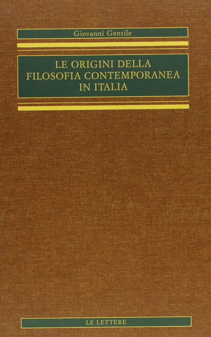 Le Origini delle Filosofia Contemporanea in Italia. Vol. 4