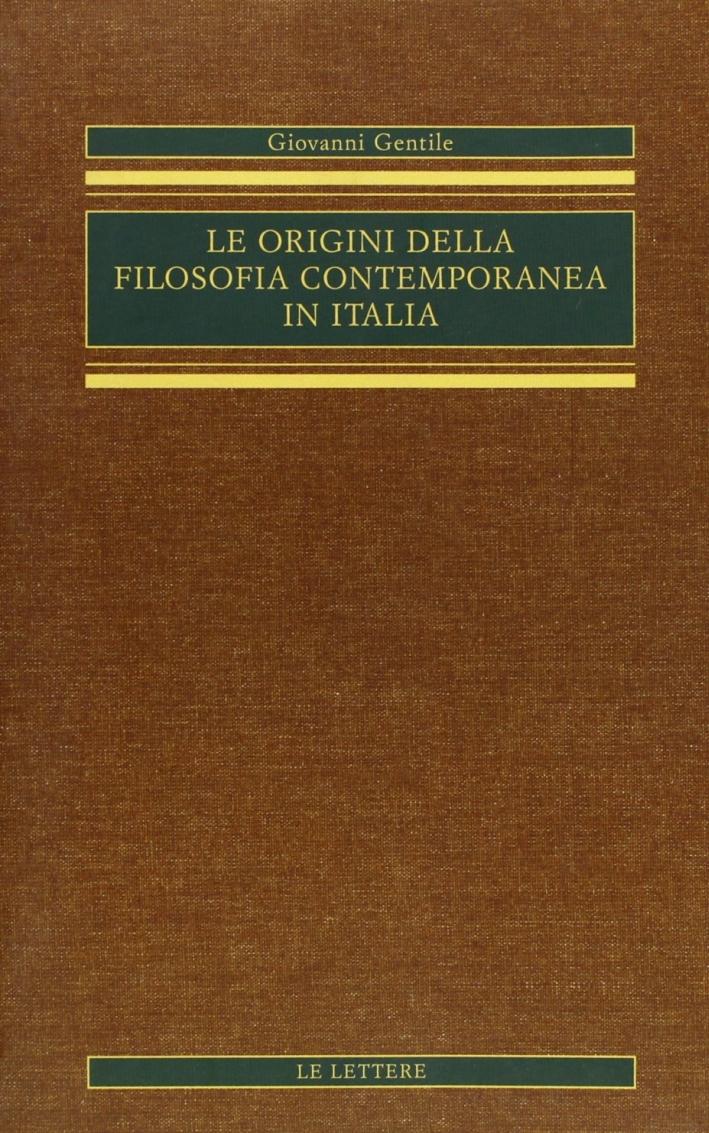 Le Origini delle Filosofia Contemporanea in Italia. Vol. 2.