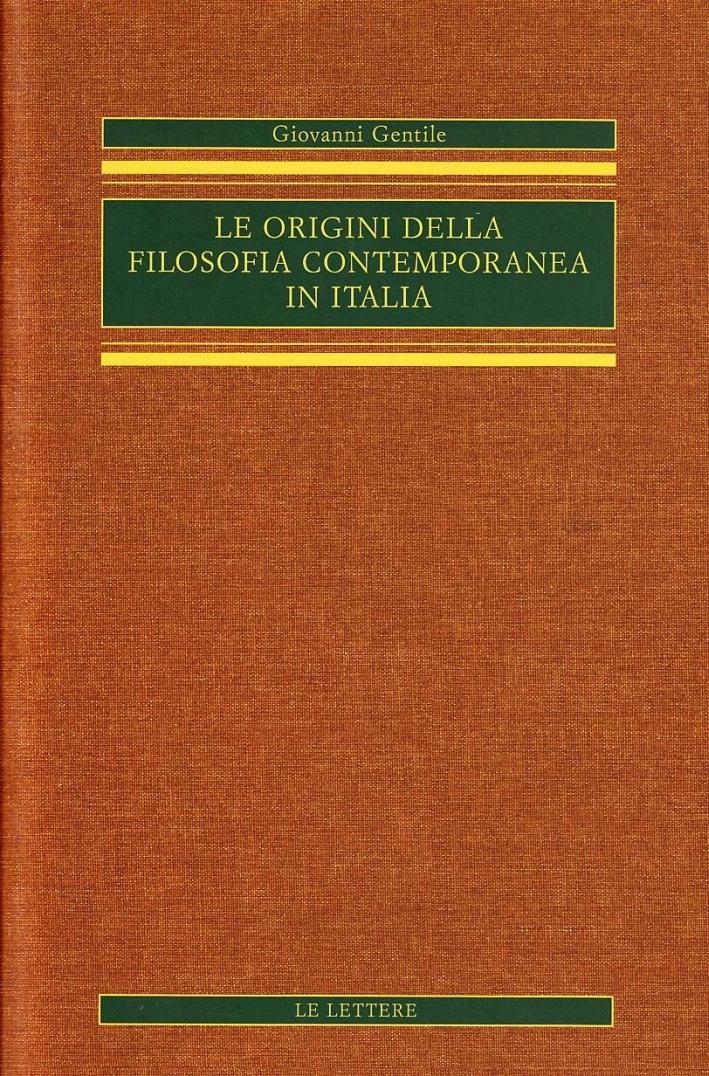 Le Origini delle Filosofia Contemporanea in Italia. Vol. 3.