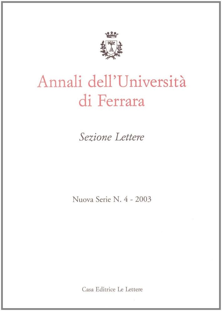 Annali dell'Università di Ferrara. Sezione lettere (2003). Vol. 4