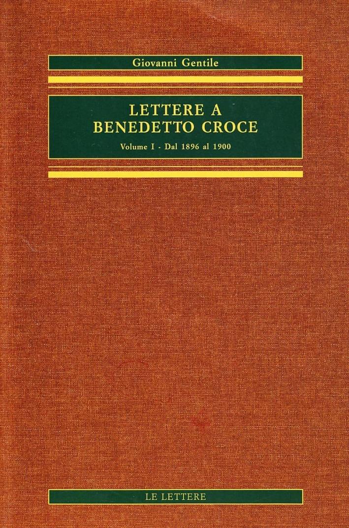 Lettere a Benedetto Croce. Vol. 1: dal 1896 al 1900...
