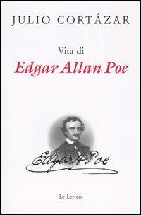 Vita di Edgar Allan Poe.