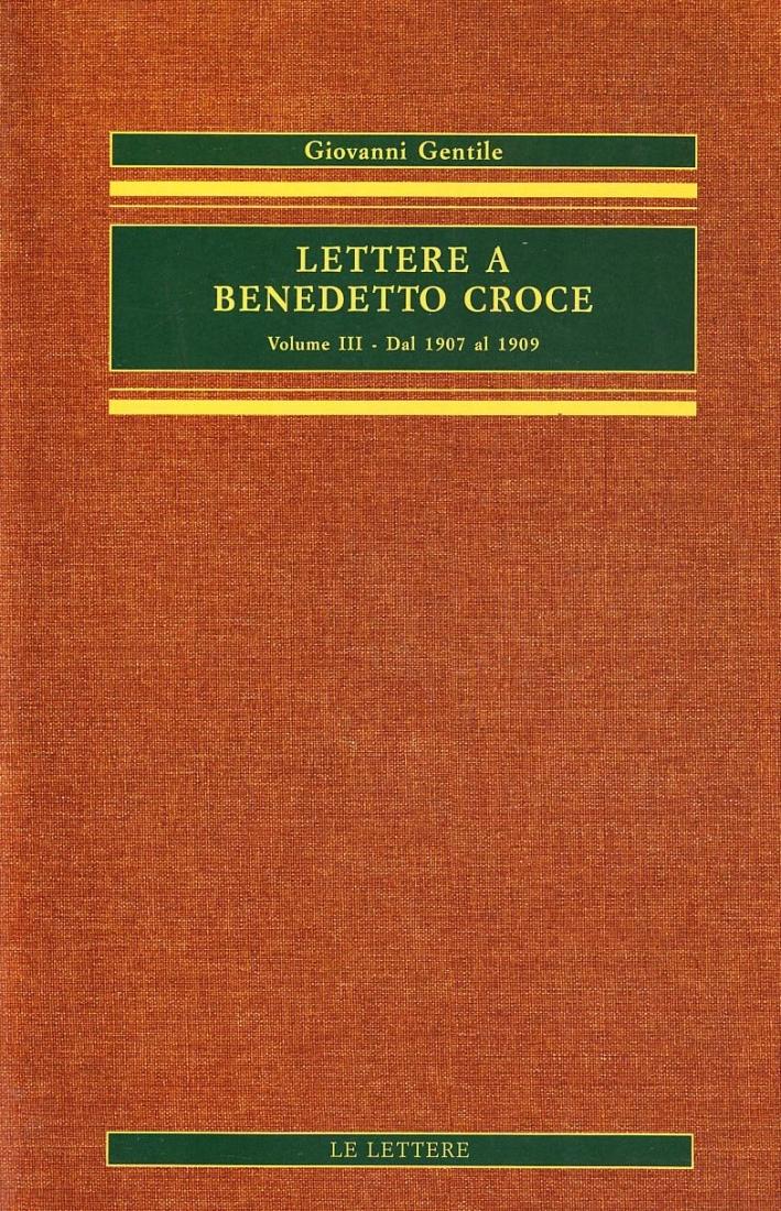 Lettere a Benedetto Croce. Vol. 3: Dal 1907 al 1909...