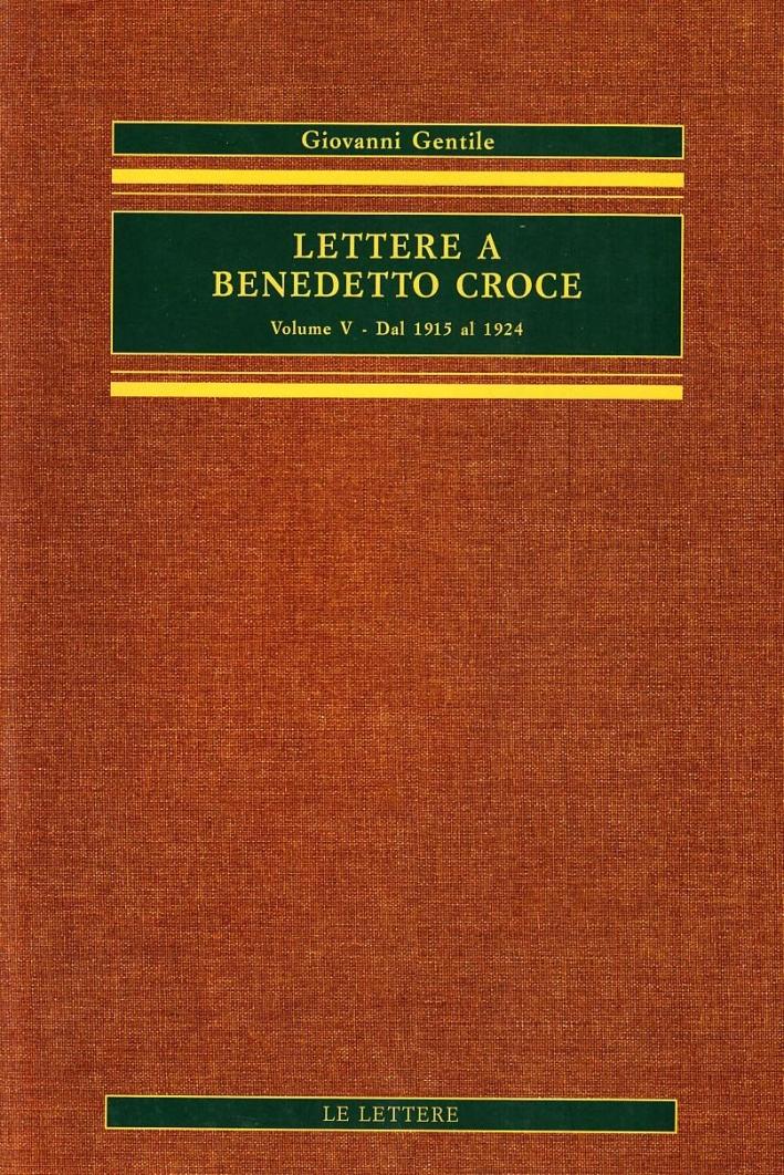 Lettere a Benedetto Croce. Vol. 5: Dal 1915 al 1924..