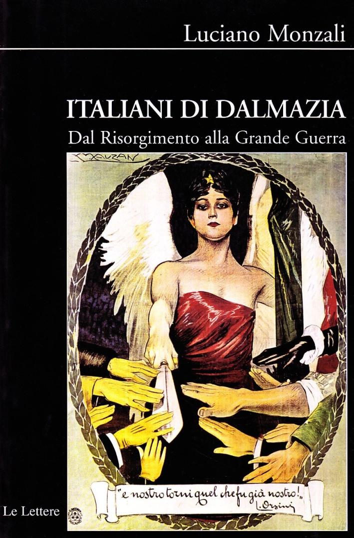 Italiani di Dalmazia. Dal Risorgimento alla grande guerra